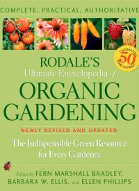 Rodale's Ultimate Encyclopedia for Organic Gardening