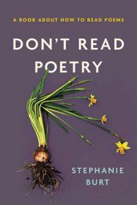 Don't Read Poetry by Stepanie Burt